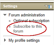 """Subscribe to this forum"" link in the Settings block when you're in an active discussion forum."